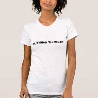 NOTHING TO WEAR Ladies T Shirt