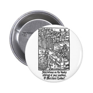 O Merciless Leader 2 Inch Round Button