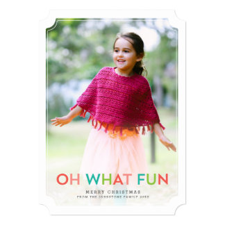 """Oh What Fun Holiday Photo Card 5"""" X 7"""" Invitation Card"""