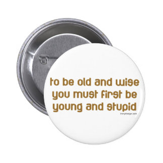 Old and Wise 2 Inch Round Button
