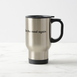 on the road again 15 oz stainless steel travel mug