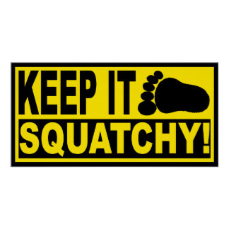 Original & Best-Selling Bobo's KEEP IT SQUATCHY! Poster