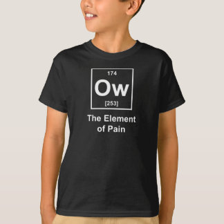 Ow, The Element of Pain Shirts