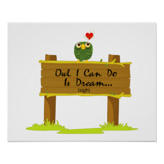 Owl I Can Do Is Dream Of Finding Love Poster