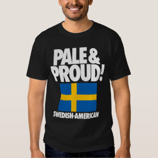 Pale and Proud Sweden Swedish-American Shirts