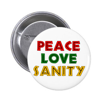 Peace Love Sanity 2 Inch Round Button