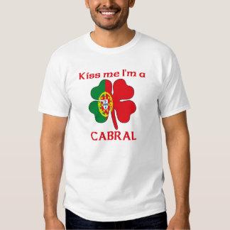 Personalized Portuguese Kiss Me I'm Cabral Shirts