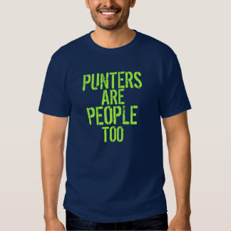 Punters are people too funny navy green tshirt
