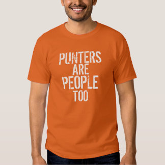 Punters are people too funny orange tshirt