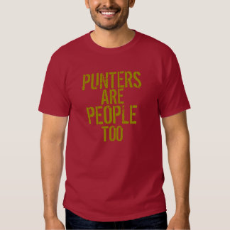 Punters are people too funny red gold tshirt