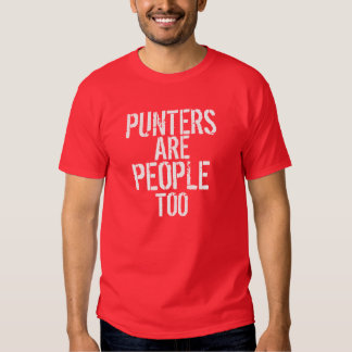 Punters are people too funny red white tshirt