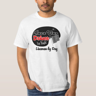Race Car Driver by Night Lineman by Day Shirt