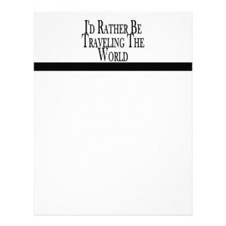 Rather Be Traveling The World Letterhead