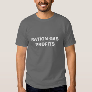 RATION GAS PROFITS TEES