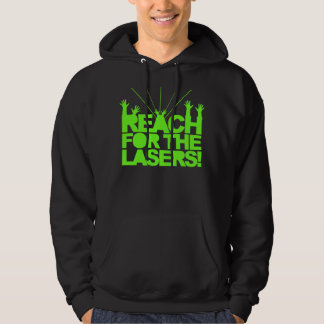Reach For The Lasers Sweatshirts