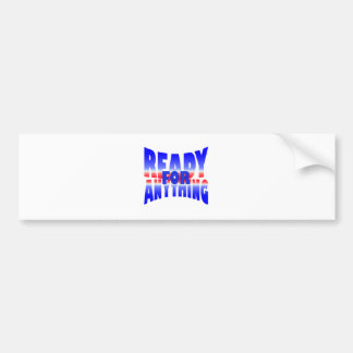 ready for anything bumper sticker