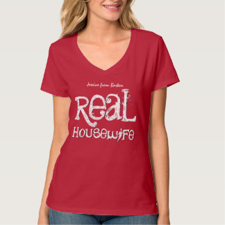 Real Housewife Custom Add Name and Town Tees