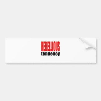 REBELLION tendency rebellious age teenager conflic Bumper Sticker