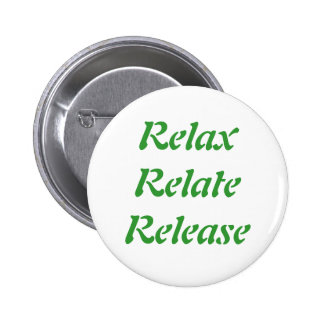 Relax, Relate, Release, 2 Inch Round Button
