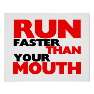 Run Faster Than Your Mouth Poster