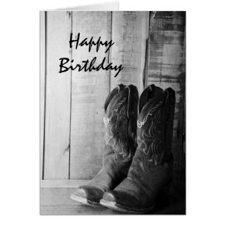 Rustic Cowboy Boots Happy Birthday Greeting Card