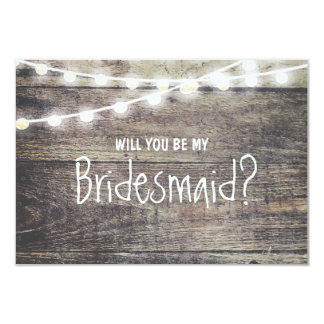 "Rustic wood string light Will you be my Bridesmaid 3.5"" X 5"" Invitation Card"