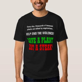 SAVE A PLANT, EAT A STEAK! TSHIRT