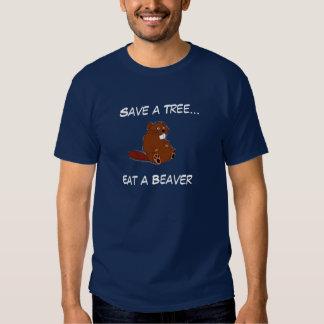 Save a Tree..., Eat a Beaver Tshirts