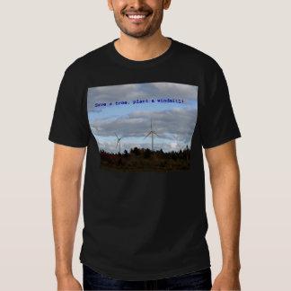 Save a tree, plant a windmill! tshirt