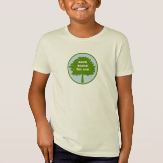 Save Some Trees For Me Shirts
