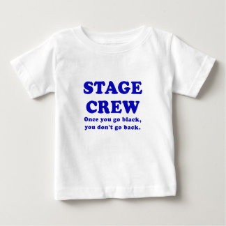 Stage Crew Once you go Black you dont go back Shirts