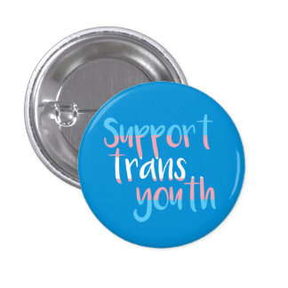 Support Trans Youth Badge 1 Inch Round Button
