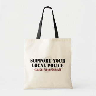 Support Your Local Police - Leave Fingerprints Budget Tote Bag