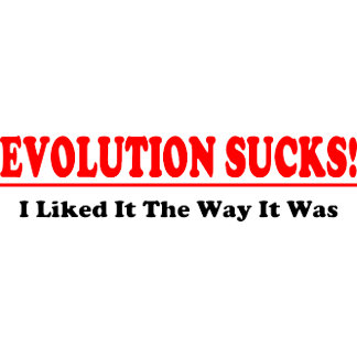 Evolution Sucks!