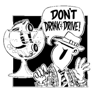 Don't Drink And Drive T-Shirts