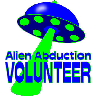 Alien Abduction Volunteer