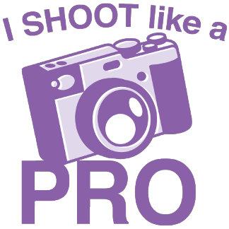 I Shoot like a PRO