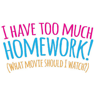 I have too much Homework!