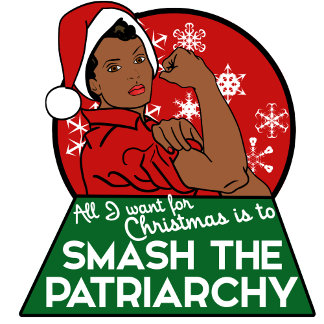 All I want for Christmas is to Smash the patriarch