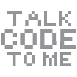 TALK CODE TO ME