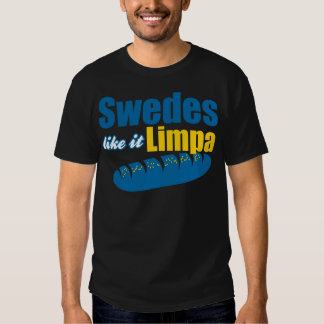 Swedes Like it Limpa Funny Tee Shirts