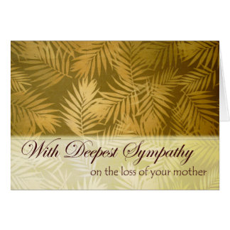 Sympathy for Loss of Mother, Palm Fronds Design Greeting Card