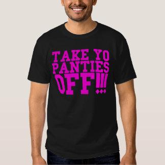 TAKE YO PANTIES OFF!!! T-SHIRTS