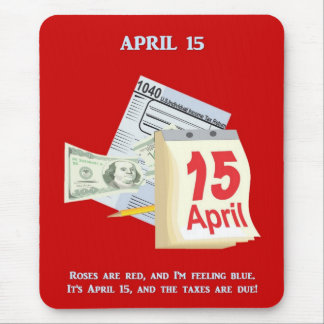 Tax Day Roses Are Red And I'm Feeling Blue Mouse Pad