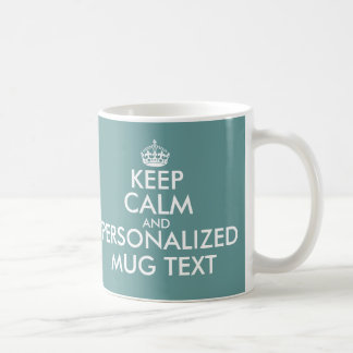 Teal green KeepCalm Mugs | Personalizable template