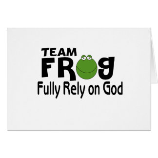 Team Frog (Fully Rely On God) Greeting Card