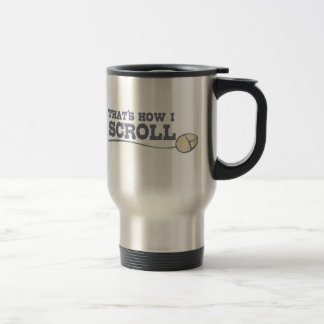 That's How I Scroll 15 Oz Stainless Steel Travel Mug