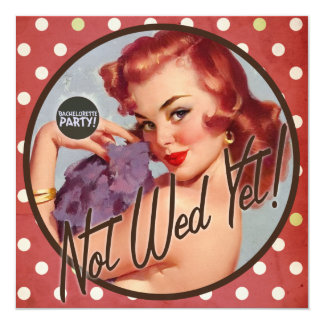 "The Kitsch Bitsch : Not Wed Yet! 5.25"" Square Invitation Card"
