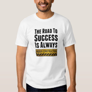 The road to success t shirts