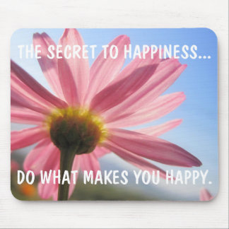 The Secret to Happiness Mousepad